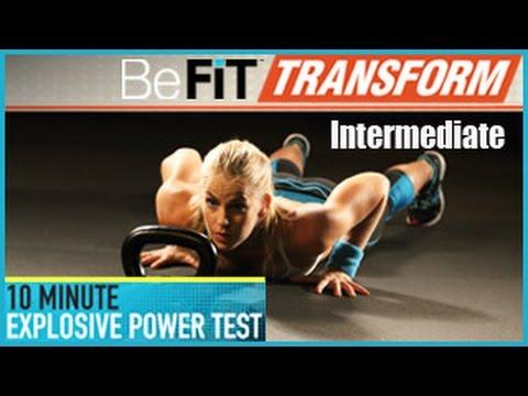 BeFit Transform: 10 Minute Explosive Power Test Workout- Intermediate Level
