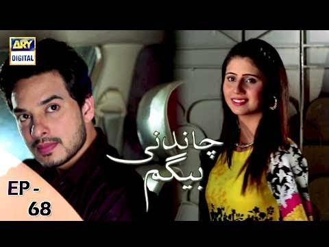 Chandni Begum - Episode 68 - 15th January 2018 - ARY Digital Drama