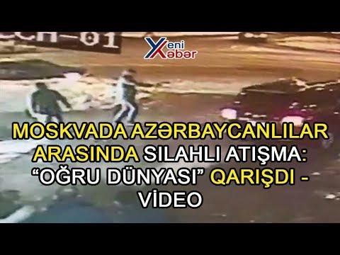 """Moskvada azərbaycanlılar arasında atışma: """"Oğru dünyası"""" qarışdı - VİDEO"""