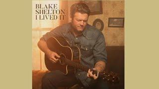 Blake Shelton - I Lived It 💖 1 HOUR 💖