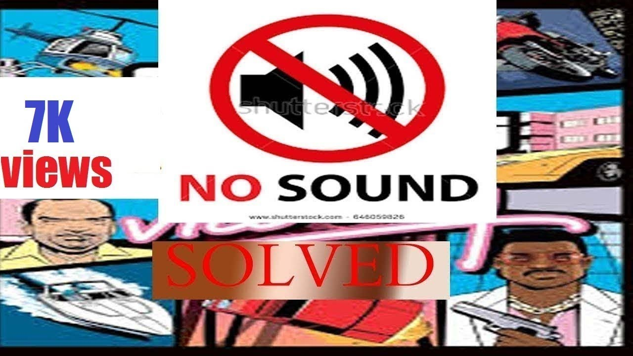 how to solve no sound in gta vc solved 