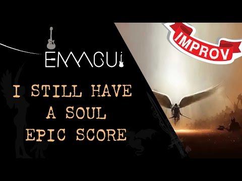 Epic Score  I Still Have a Soul  Guitar improv  emmgui