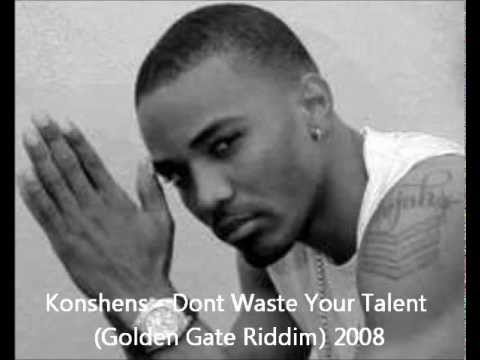 Konshens - Dont Waste Your Talent (Golden Gate Riddim) 2008