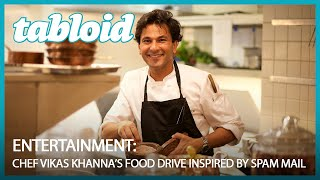 Chef Vikas Khanna's food drive inspired by spam mail