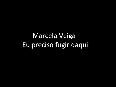 Marcela Veiga - Eu preciso fugir daqui  Letra  ‹ ♫ Letras de Músicas ♫ ›