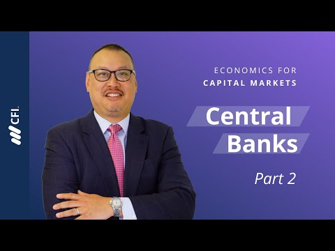 Central Banks - Economics for Capital Markets Part 2 of 9