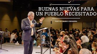 Buenas Nuevas Para Un Pueblo Necesitado (Pastor Mario Oseguera)