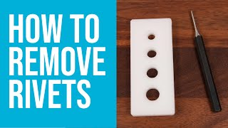 How to Remove A Rivet