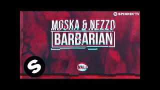 Moska & Nezzo - Barbarian (Original Mix)