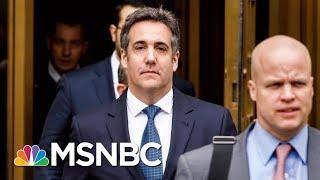 Michael Cohen To Reach Plea Deal   MSNBC