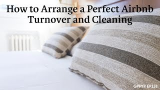 Airbnb Hosting EP 153 How to Arrange a Perfect Airbnb Turnover and Cleaning