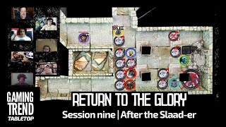 Return to the Glory Session 9: After the Slaad-er