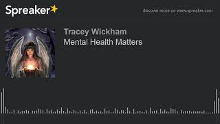 Mental Health Matters (made with Spreaker)