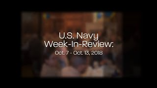 U.S. Navy Week-in-Review: Oct. 7-13, 2018