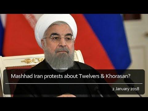 Mashhad Iran protests about Twelvers & Khorasan?