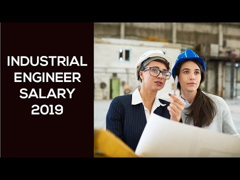 Industrial Engineer Salary (2019) – Top 5 Places