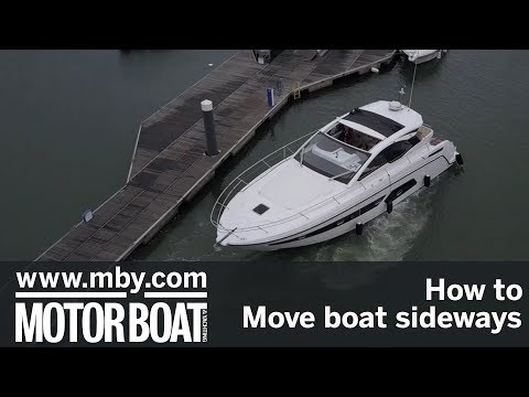 How to: Move a boat sideways  Motor Boat & Yachting