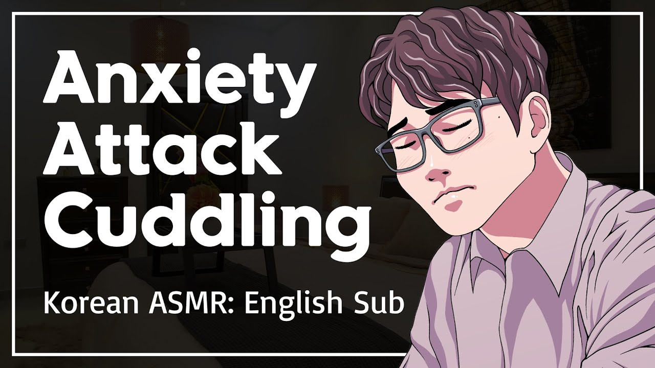 Comfort For An Anxiety / Panic Attack - Korean Boyfriend Comfort ASMR [ENG SUB]