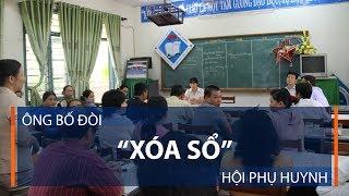 """Ông bố đòi """"xóa sổ"""" hội phụ huynh   VTC1"""