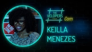 The Velopers #40 - Keilla Menezes
