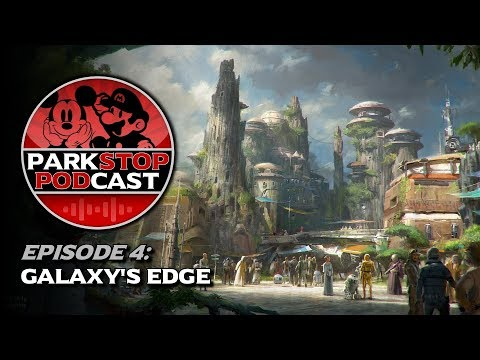 Star Wars: Galaxy's Edge and Universal Orlando Leaks - ParkStop Podcast: Episode 4