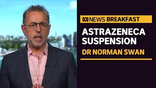 Norman Swan says questions around the AstraZeneca vaccine and blood clots are complicated | ABC News