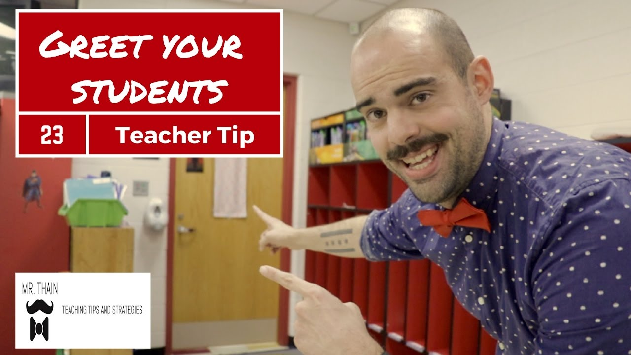How to greet your students teaching tip youtube how to greet your students teaching tip m4hsunfo