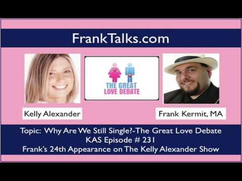 Kelly Alexander Great Love Debate Why are we still single? Frank Kermit