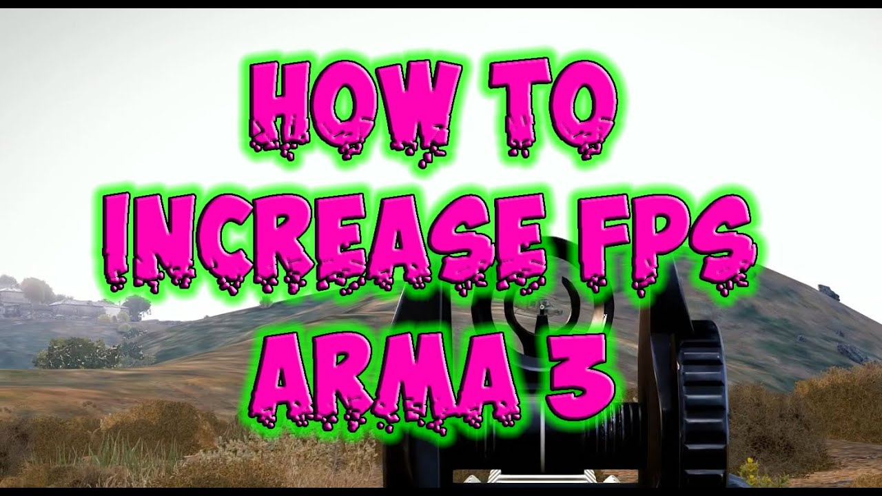 2016 how to increase fps on arma 3 tutorial youtube