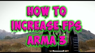 (2016) How to increase FPS on Arma 3 - Tutorial