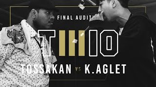 TWIO3 : #4 TOSSAKAN vs K.AGLET (FINAL AUDITION) | RAP IS NOW