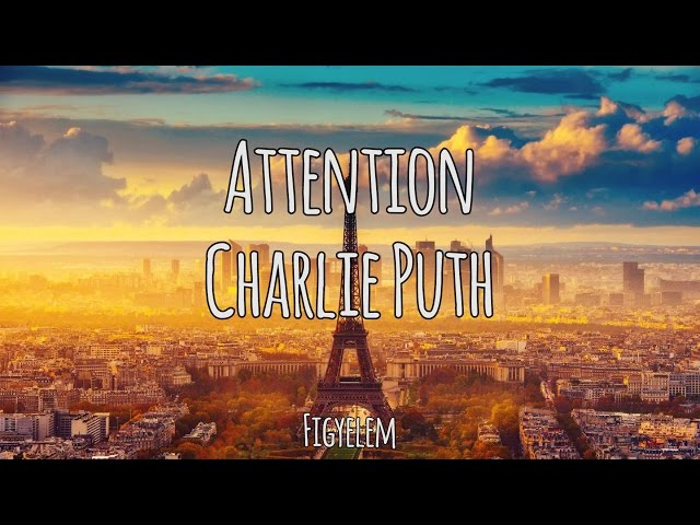 Attention - Charlie Puth Magyar-Angol Felira