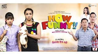 "New Nepali Movie - ""How Funny"" Official Trailer 