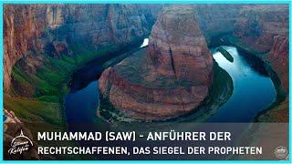 Muhammad (saw) - Anführer der Rechtschaffenen, das Siegel der Propheten | Stimme des Kalifen