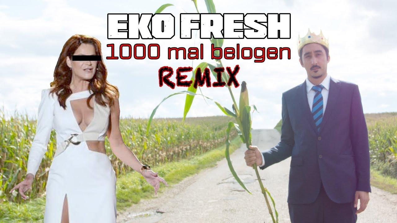 Eko Fresh Du Hast Mich 1000 Mal Belogen Remix Youtube