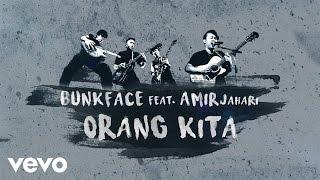 Bunkface - Orang Kita (Lyric Video) ft. Amir Jahari