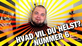 [DANISH] HVAD VIL DU HELST? NUMMER 6