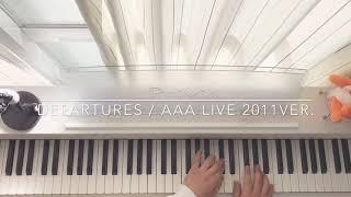 【耳コピ】DEPARTURES / AAA LIVE 2011