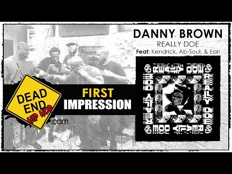 Danny Brown - Really Doe ft: Kendrick Lamar, Ab-Soul, Earl Sweatshirt | DEHH First Impression