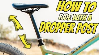 How To Use A Dropper Seat Post On The Trail