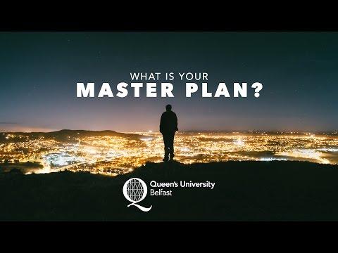 Queen's University Belfast - What's Your Masterplan?
