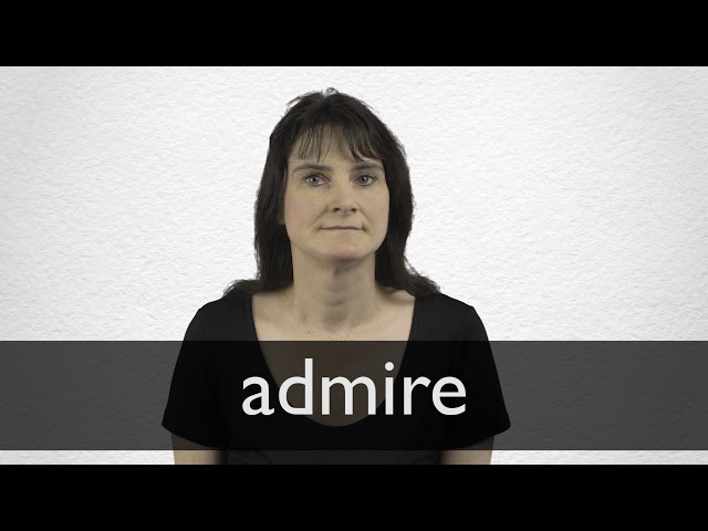 what does it mean to admire someone