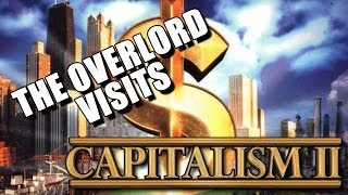 The Overlord Visits: Capitalism II - Because Money Matters
