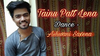 Gambar cover Tainu Patt Lena - Dance Cover-Ashwani Saxena | The landers |  Latest Songs 2020 | Times Music | b2f