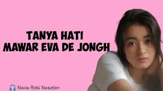 Mawar Eva De Jongh - Tanya Hati - lirik Video