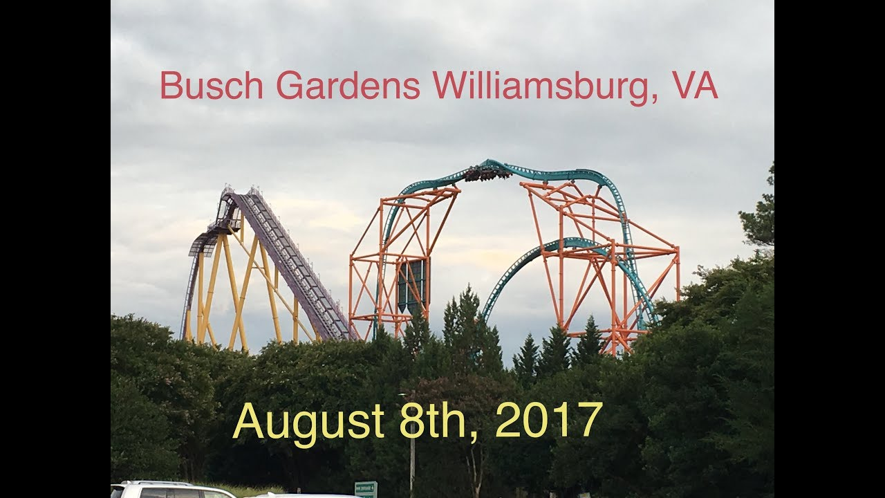 Busch Gardens Williamsburg Va August 8th 2017 Youtube