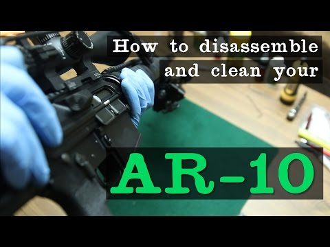 How to disassemble and clean your AR-10