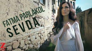 Fatma Parlakol - Sevda (Official Music Video)