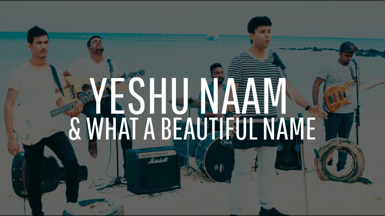 Yeshu Naam & What a Beautiful Name (Cover) Yeshua Ministries (Yeshua Band) | January 2019