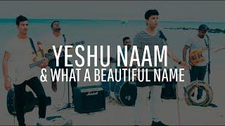 Yeshu Naam & What a Beautiful Name (Cover) Yeshua Ministries (Yeshua Band) | January 2019